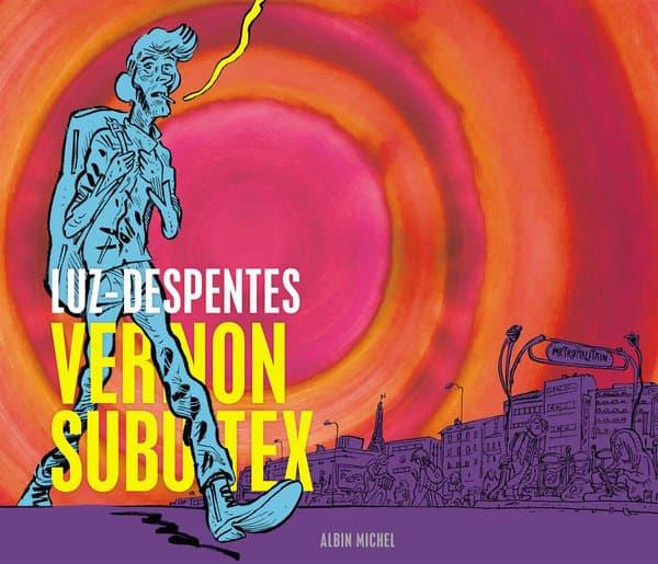 """Couverture de """"Vernon Subutex"""" de Luz et Virginie Despentes"""
